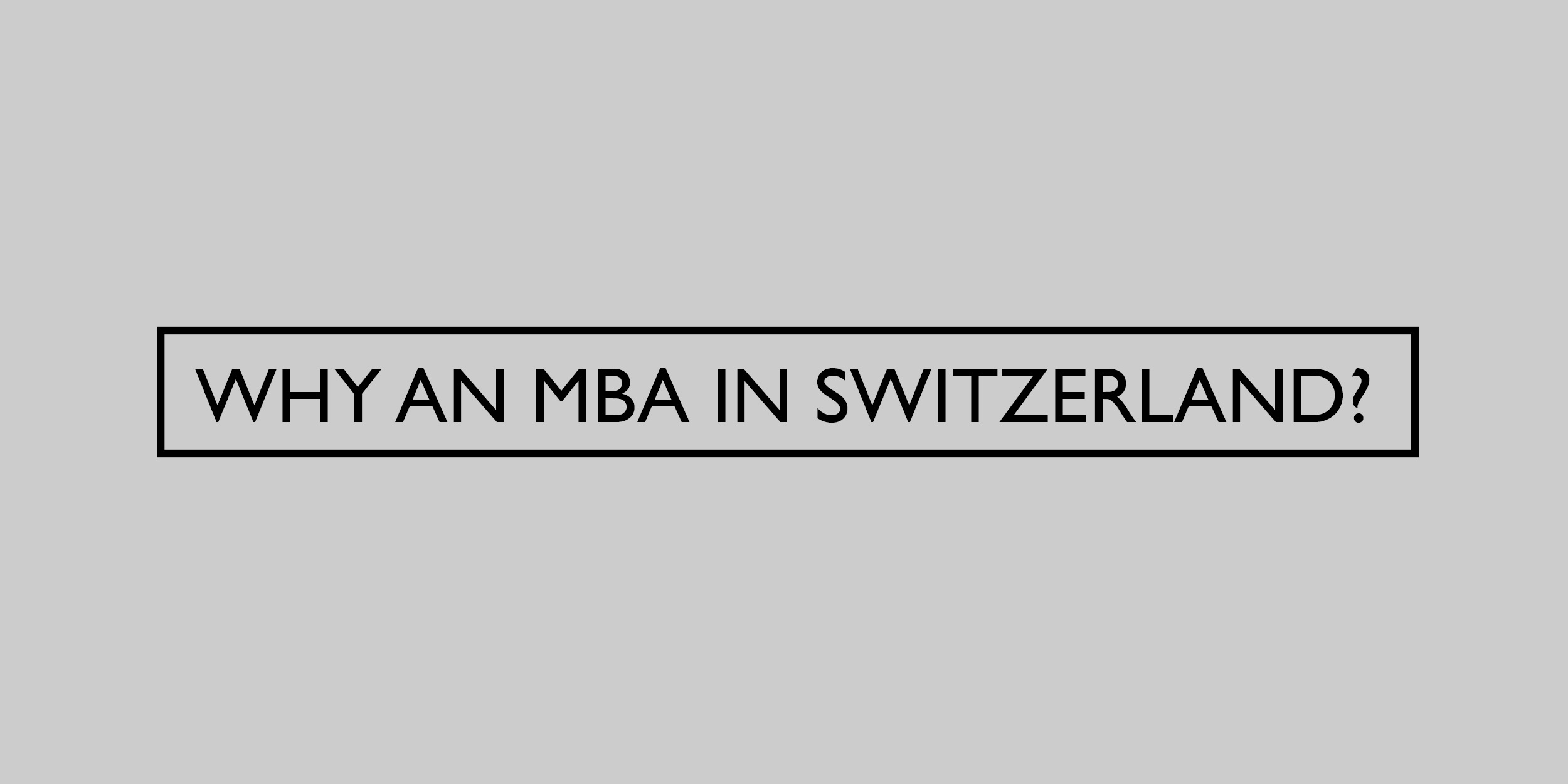 Why an MBA in Switzerland?